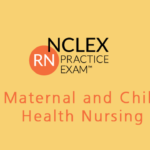 Maternal and Child Health Nursing NCLEX-RN Practice (600+ Questions)