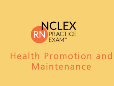 NCLEX-RN Health Promotion and Maintenance 200 Questions