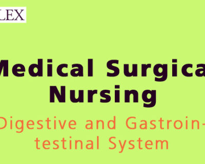 NCLEX 3500 – Digestive and Gastrointestinal System