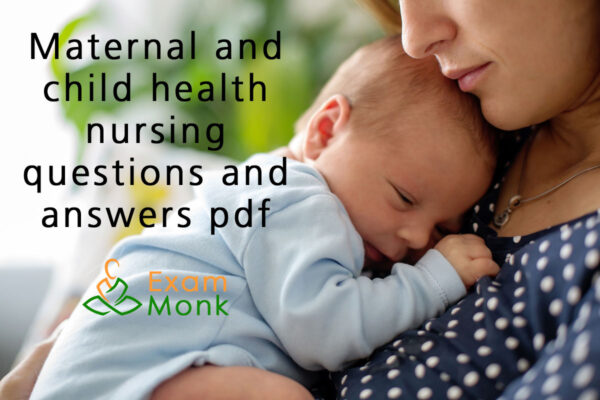 Maternal and child health nursing questions and answers PDF